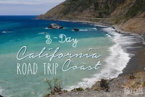 http://theblondeabroad.com/2014/06/03/3-day-california-coast-road-trip/
