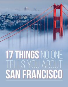 http://www.buzzfeed.com/mathewguiver/things-no-one-tells-you-about-san-francisco#.knvmyJYDD6